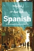 Spanish Fast Talk Lonely Planet. Although English is relatively widely spoken in Spain, just a few phrases go a long way in making friends, inviting service with a smile, and ensuring a rich and rewarding travel experience. You could order delicious tapas