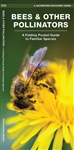 Bees & Other Pollinators pocket guide. About 75 percent of the crop plants grown worldwide depend on pollinators, bees, butterflies, birds, bats and other animals for fertilization. Bees alone are responsible for pollinating more species of plants