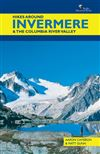 Hikes Around Invermere BC - Columbia River Valley book. Located in the southeast corner of British Columbia, the Windermere Valley is at the headwaters of the mighty Columbia. The ideal base for exploring this spectacular country of the northern Purcells