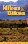 Whitehorse and Area Hikes and Bikes Guide