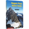 Rogers Pass Alpine Guide Book by David Jones. This detailed illustrated guide will show you how to successfully and safely navigate the tallest peaks in the Rogers Pass in the heart of the Selkirk Range in beautiful British Columbia. Written by David P. J