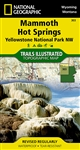 303 Mammoth Hot Springs, Yellowstone National Park NW map. National Geographics Trails Illustrated map of the Mammoth Hot Springs area of Yellowstone National Park is designed to meet the needs of outdoor enthusiasts with unmatched detail of the NW secti