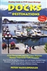 Docks & Destinations - Pacific NW USA and Canada. This latest edition of Docks and Destinations is updated and improved. Its expanded full colour format and layout are designed to provide quick and easy reference to marinas in the Pacific Northwest. It co