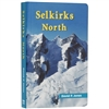 Selkirks North BC - Climbing Guide Book. This detailed illustrated guide will show you how to successfully and safely navigate the tallest peaks in the Northern Selkirks in beautiful British Columbia. Written by David P. Jones. Shows detailed climbing rou