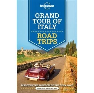 Italy Grand Tour Road Trips Lonely Planet