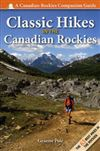 Classic Hikes in the Canadian Rockies Guide Book. This is your guide to the 63 best backpacking trips and day-hikes in Banff, Jasper, Yoho, Kootenay, Mt Robison, Mt. Assiniboine, Wateron, Kananaskis, and Akamina-Kishinena Parks. Detailed trailhead descrip