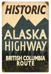 Historic Alaska Highway British Columbia Route Vintage Metal Sign