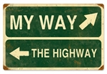 My Way The Highway Vintage Metal Sign. From the Past Time Signs licensed collection, this My Way Highway Vintage Metal Sign measures 18 inches by 12 inches and weighs in at 2 lbs. This Vintage Metal Sign is hand made in the USA using heavy gauge America