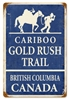 Cariboo Gold Rush Trail Vintage Metal Sign