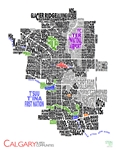 Calgary & Area Communities 2021 - Large Wall Map. New for 2021. See Calgary in a new way. This creative wall map of Calgary, Alberta shows all communities in the city by using their names. This color-coded map shows communities in black, parks in green, i