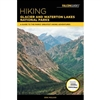 Hiking Glacier & Waterton Lakes National Parks Guide Book. This guide covers more than 850 miles of trails. Includes every trail in both parks and takes hikers to glistening glaciers, scenic lookouts, peaceful lakes and remote wilderness. Easy to follow i