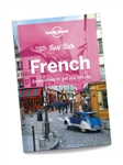 French Fast Talk by Lonely Planet. Many visitors to France get around without speaking a word of French, but just a few phrases go a long way in making friends, inviting service with a smile, and ensuring a rich and rewarding travel experience. You could