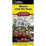Miami and the Keys National Geographic Destination City Map. The front side features a large-scale map of south Florida, from Boca Raton through the Keys, richly layered with travel information and beautiful photographs showcasing some of many ways travel
