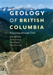 Geology of British Columbia Guide Book. In this completely updated edition of the bestselling Geology of British Columbia, authors Sydney Cannings, JoAnne Nelson and Richard Cannings describe the various geological forces that have created the province as