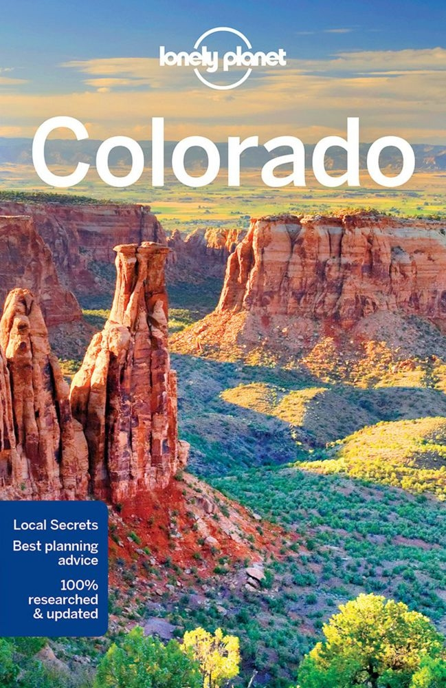 Colorado Travel Guide By Lonely Planet Includes Planning Chapters
