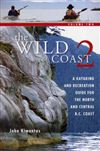 Northern & Central BC Coastal Kayaking book - Wild Coast Volume 2. This volume expands upon the kayakers exploration of Central and Northern British Columbia coastline. It covers the coastline from North Vancouver Island to the Alaska border. Each chapter