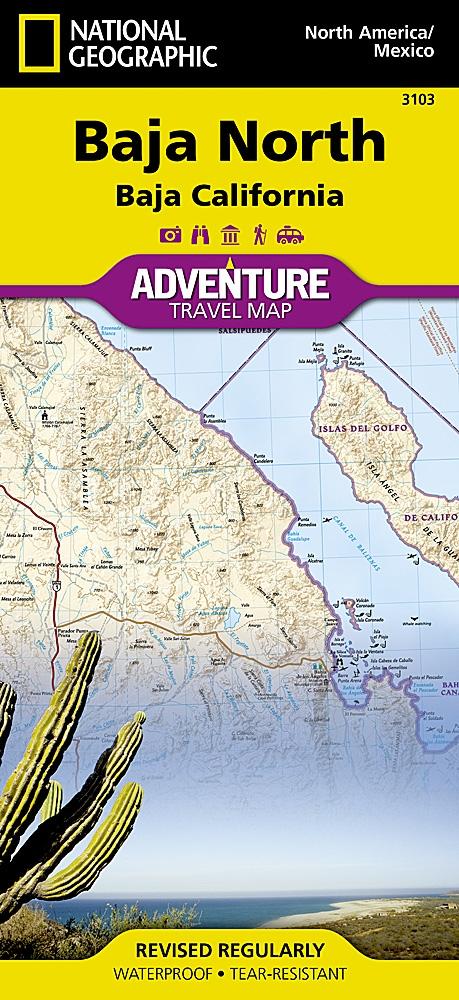 Waterproof Baja North National Geographic Adventure Travel Map - National geographic travel map