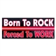 Born to Rock Bumper Sticker