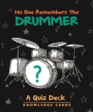 No One Remembers The Drummer Quiz Cards