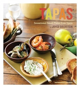 Tapas: Sensational Small Plates by Joyce Goldstein