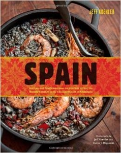 Spain: Recipes and Traditions from the Verdant Hills of the Basque Country to the Coastal Waters of Andalucía by Jeff Koehler