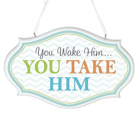 Baby Room Decor Sign You Wake Him Blue