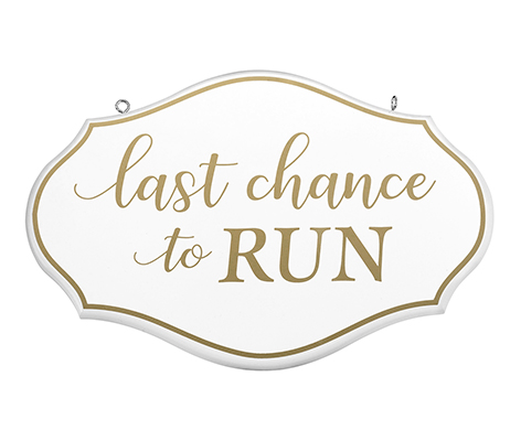 Flower Girl Ring Bearer Last Chance to Run Sign