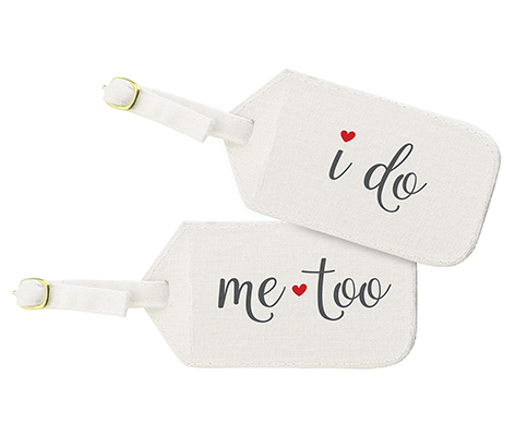 """I do, Me too"" Luggage Tags"