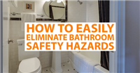 How to Easily Eliminate Bathroom Safety Hazards