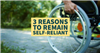 3 Reasons to Remain Self-Reliant