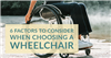 6 Factors to Consider When Choosing a Wheelchair