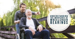 Understanding the Importance of Wheelchair Bearings