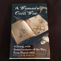 A Woman's Civil War:  A Diary, with Reminiscences of the War, from March 1862
