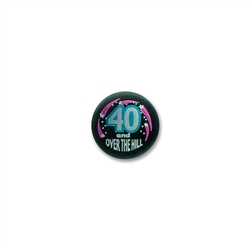 40 & OVER THE HILL SATIN BUTTON