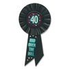 40 & OVER THE HILL ROSETTE AWARD RIBBON