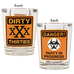 Dirty Thirties Caution Party Shot Glass