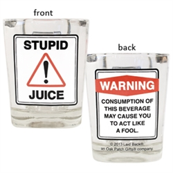 Stupid Juice Caution Party Shot Glass
