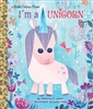 I'm A Unicorn Little Golden Books