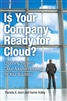 Is Your Company Ready for Cloud: Choosing the Best Cloud Adoption Strategy for Your Business