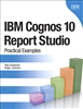 IBM Cognos 10 Report Studio: Practical Examples