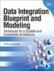 Data Integration Blueprint and Modeling: Techniques for a Scalable and Sustainable Architecture (paperback)