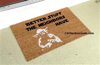 Better Stuff The Neighbors Have Custom Doormat by Killer Doormats