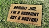 Dammit Jim I'm A Doormat Not A Doctor Funny Fandom Custom Handpainted Welcome Doormat by Killer Doormats