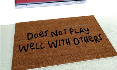 Does Not Play Well With Others Custom Handpainted Funny Welcome Doormat by Killer Doormats