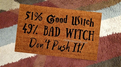 51% Good Witch 49% Bad Witch Don't Push It Custom Handpainted Welcome Doormat by Killer Doormats