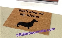 Don't Step On My Wiener Dachshund Custom Doormat by Killer Doormats