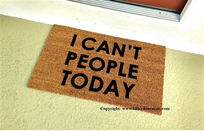 I Can't People Today Custom Handpainted Funny Doormat by Killer Doormats