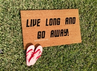 Live Long and Go Away Funny Fandom Custom Handpainted Welcome Doormat by Killer Doormats