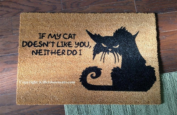 Exceptionnel If My Cat Doesnu0027t Like You Neither Do I Funny Custom Handpainted Welcome Mat  By Killer Doormats