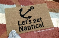 Let's Get Nautical Custom Doormat by Killer Doormats
